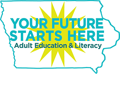 Your Future Starts Here. Adult Education and Literacy.