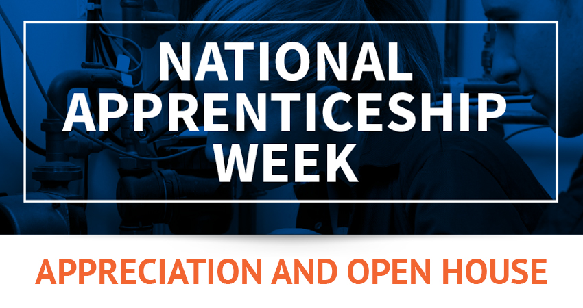 National Apprenticeship Week Appreciation and Open House