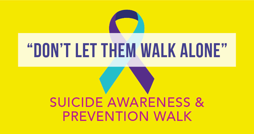 Don't Let Them Walk Alone: Suicide Awareness and Prevention Walk