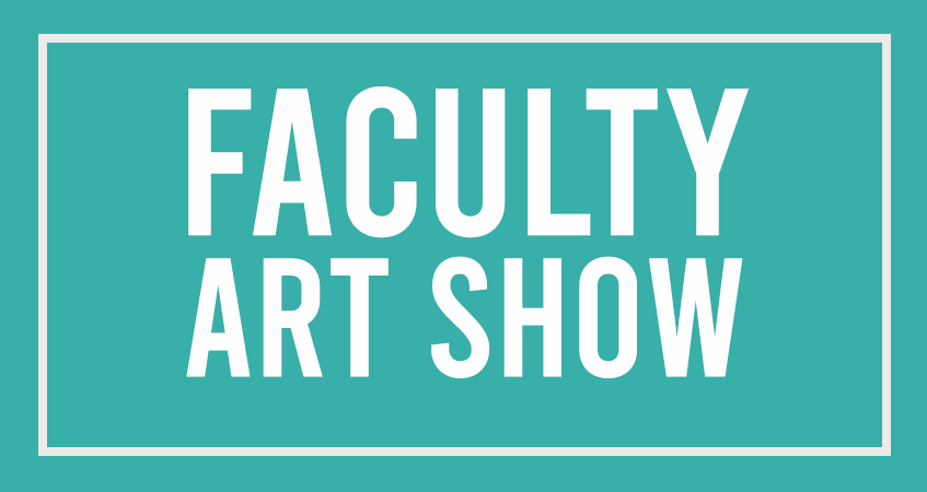 Faculty and Staff Art Show Opening Reception