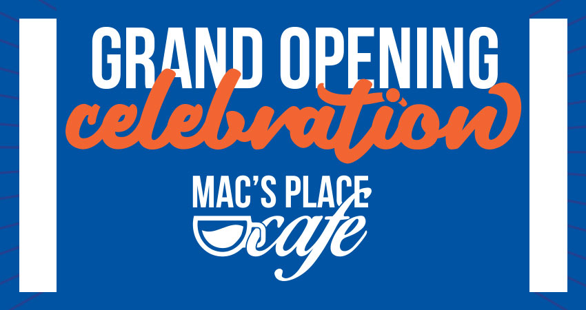 Mac's Place Cafe Grand Opening