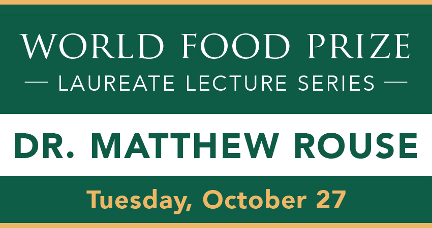 World Food Prize Laureate Lecture Series