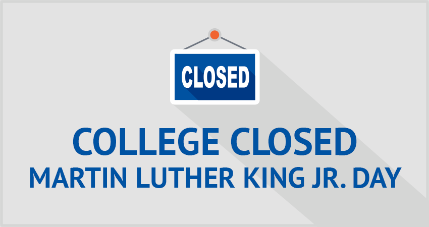 College Closed—Martin Luther King Jr. Day Holiday