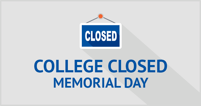 College Closed—Memorial Day