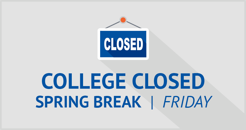 College Closed—Spring Break
