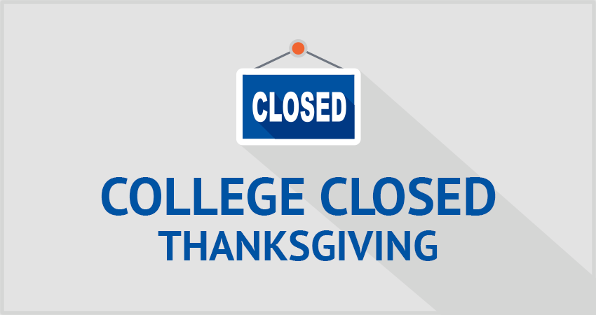 College Closed—Thanksgiving Break