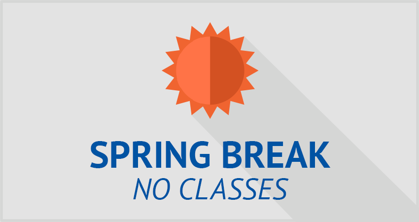 No Classes—Spring Break