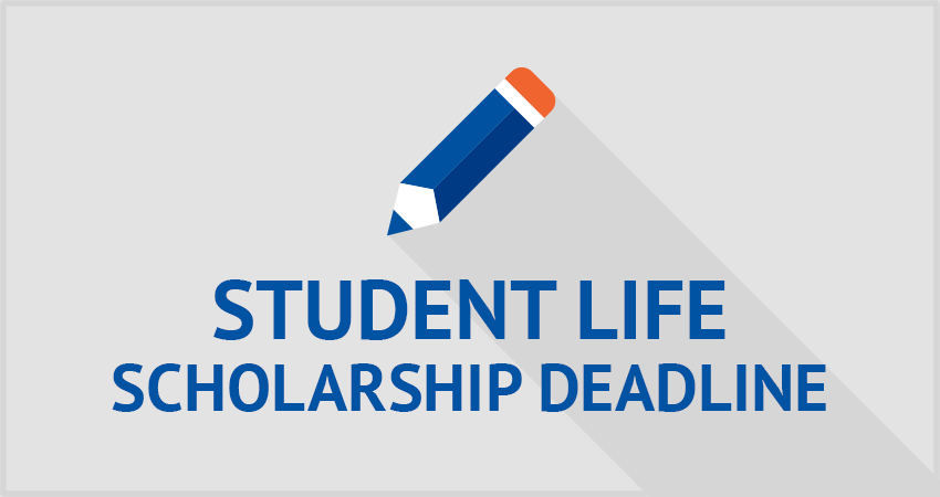 Student Life Scholarships Due
