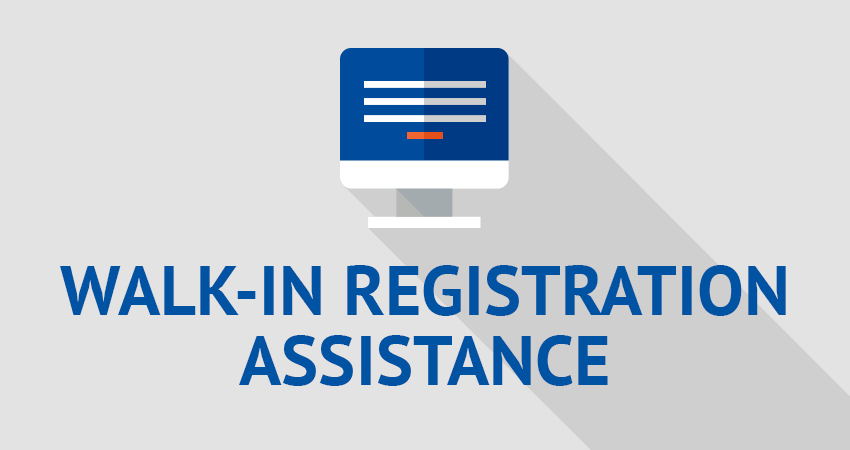 Walk-In Registration Assistance