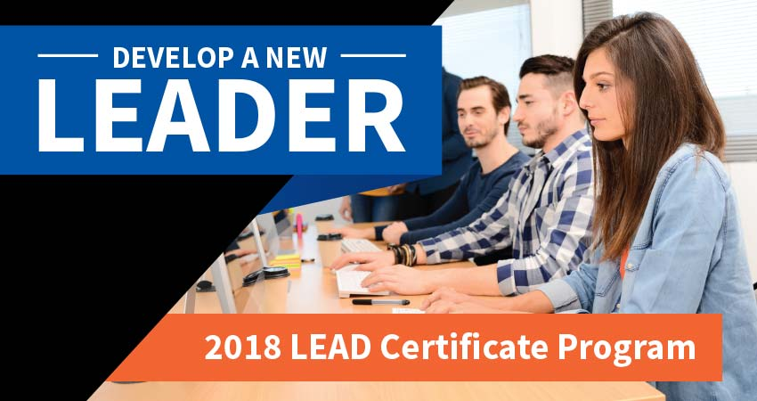 Develop a new leader, 2018 LEAD Certificate Program