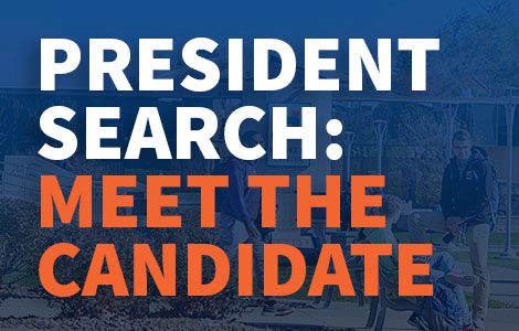 President Search: Meet the Candidate